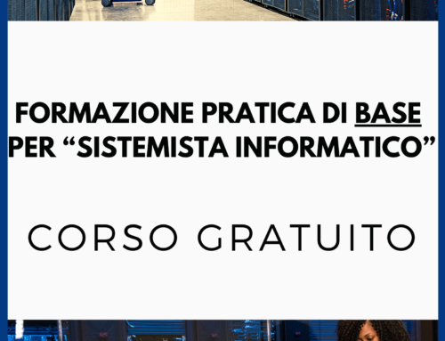 Corso gratuito di FORMAZIONE PRATICA DI BASE PER SISTEMISTA INFORMATICO